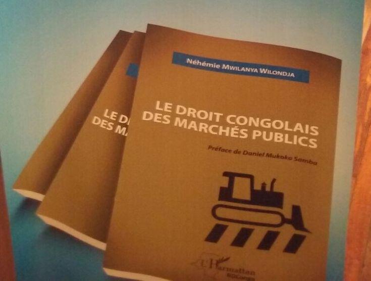 20161111 « Le Droit Congolais Des Marchés Publics » du professeur Néhémie Mwilanya