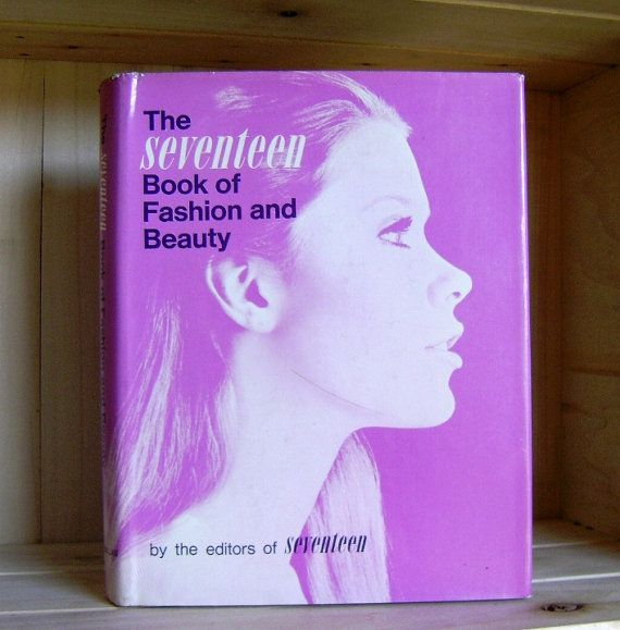 Vintage Seventeen Book Of Fashion And Beauty 1967 Twiggy