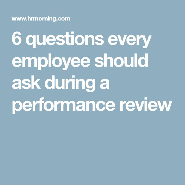 6 questions every employee should ask during a performance review