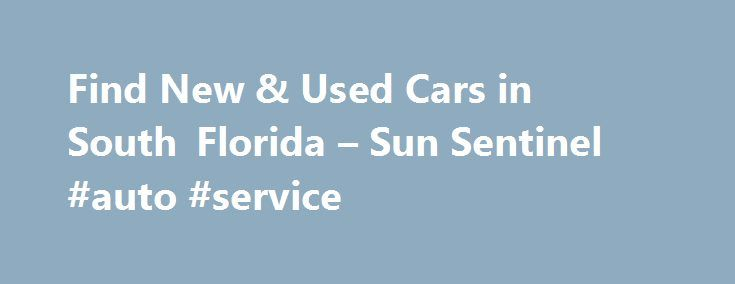 Find New & Used Cars in South Florida – Sun Sentinel #auto #service http://auto.remmont.com/find-new-used-cars-in-south-florida-sun-sentinel-auto-service/  #used car classifieds # New Car Reviews 2015 Maserati Ghibli S Q4 pushes Italian prestige at a price The Maserati Ghibli is a midsize sports sedan with a Ferrari engine, a Chrysler infotainment system and Maserati trident badging everywhere. The Ghibli ( gib-lee ) represents the growing pains of the 21st century global hodgepodge…