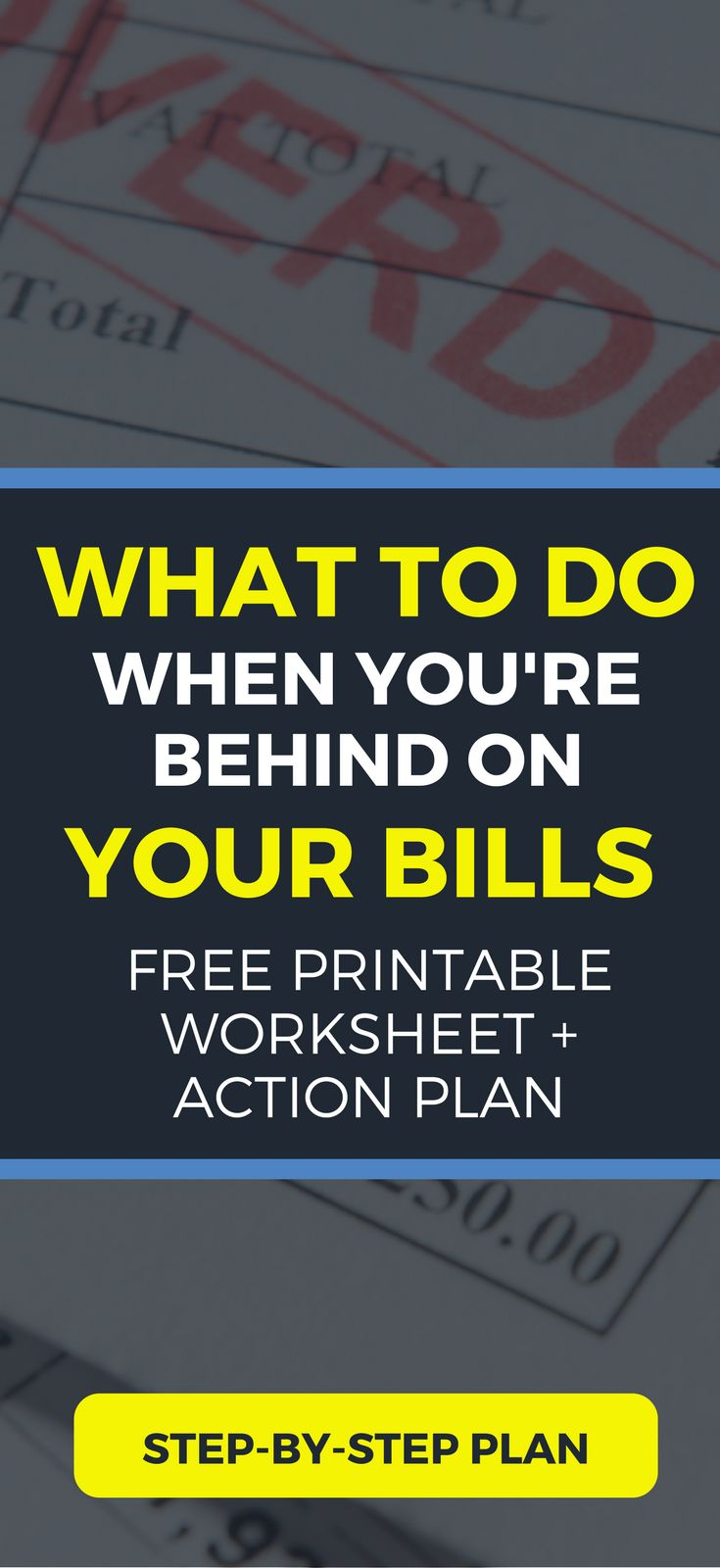 8 SMART steps you can take to get get caught up on bills. Whether you're behind on bills, credit card payments, rent, or a mortgage. Here's an action plan and tips for getting caught up and out of debt.