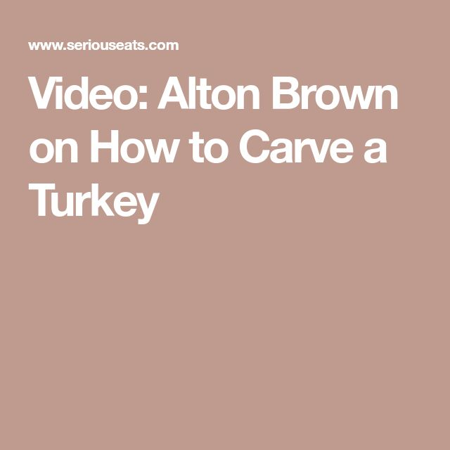 Video: Alton Brown on How to Carve a Turkey