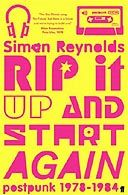 Observer review: Rip It Up And Start Again by Simon Reynolds