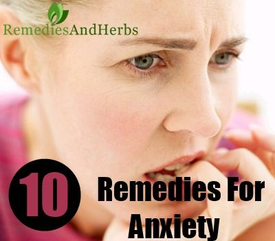 DIY Home Remedies, Kitchen Remedies and Herbs - http://www.remediesandherbs.com/top-10-easy-home-remedies-for-anxiety/