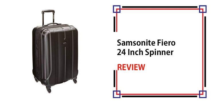 Samsonite Fiero 24 Inch Spinner Review