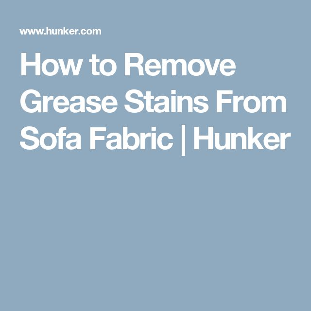 How to Remove Grease Stains From Sofa Fabric | Hunker