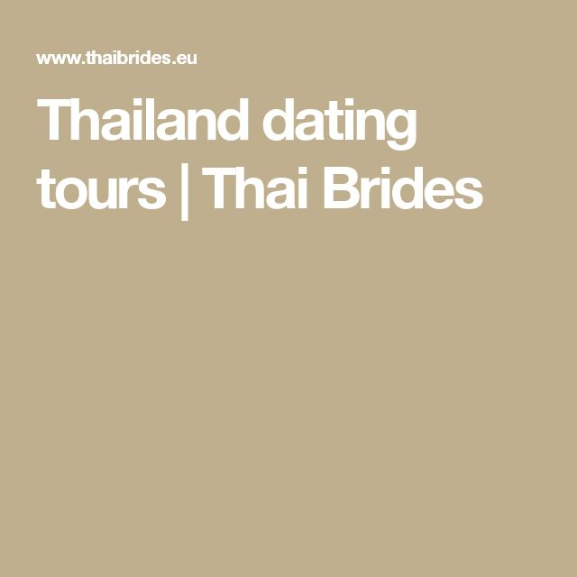 Thailand dating tours | Thai Brides
