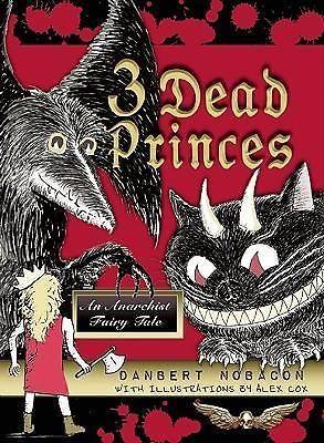 3 Dead Princes, An Anarchist Fairy Tale by Danbert Nobacon, 9781935259060.