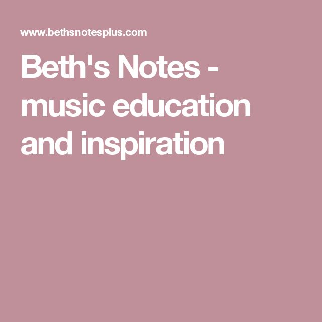 Beth's Notes - music education and inspiration