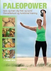 PaleoPower - spis dig sund og frisk med stenalderkost og funktionel træning