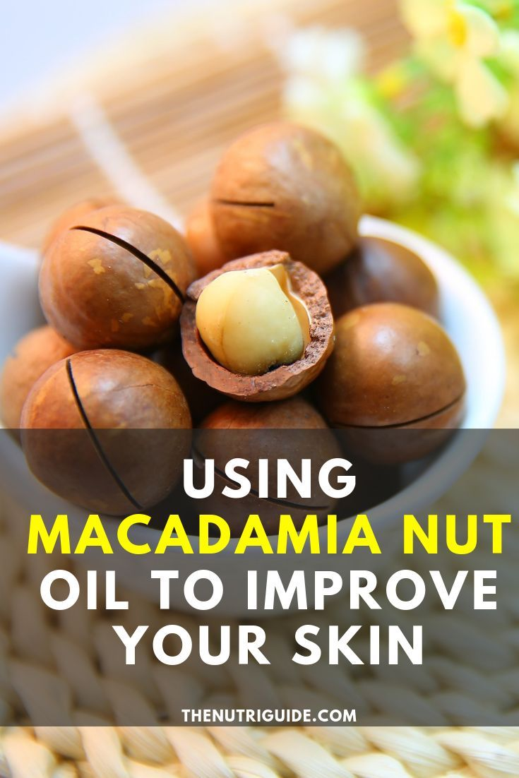 Ever Use Macadamia Oil To Look After Your Skin And Hair Here Are 9 Benefits Of Using Macadamia Oil You Macadamia Nut Oil Organic Skin Care Lines Macadamia Oil