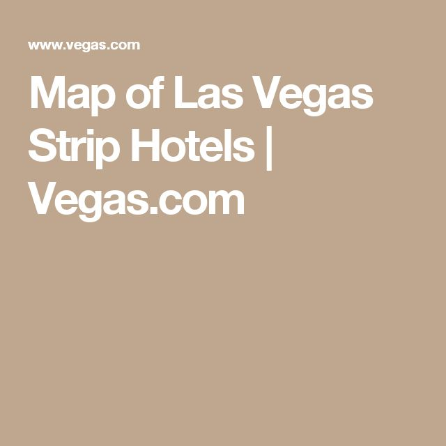 Map of Las Vegas Strip Hotels | Vegas.com