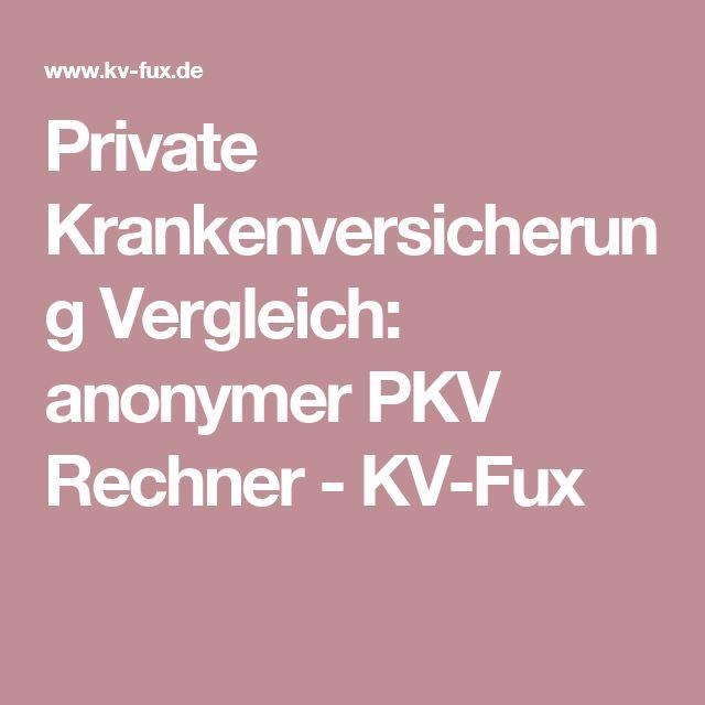 Private Krankenversicherung Vergleich: anonymer PKV Rechner - KV-Fux