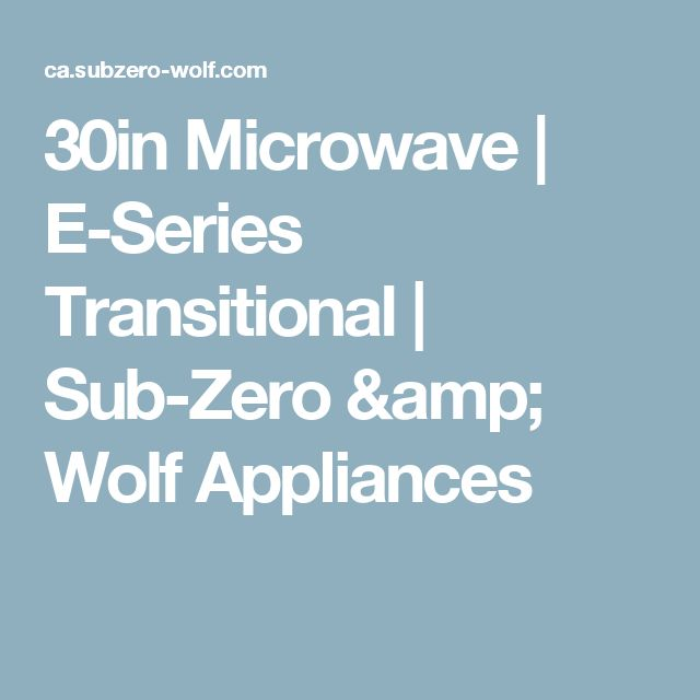 30in Microwave   E-Series Transitional   Sub-Zero & Wolf Appliances