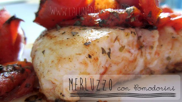 Merluzzo con Pomodorini - by www.lalunadeigolosi.com