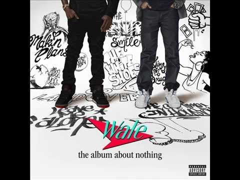 Wale - The Album About Nothing (Full Album)