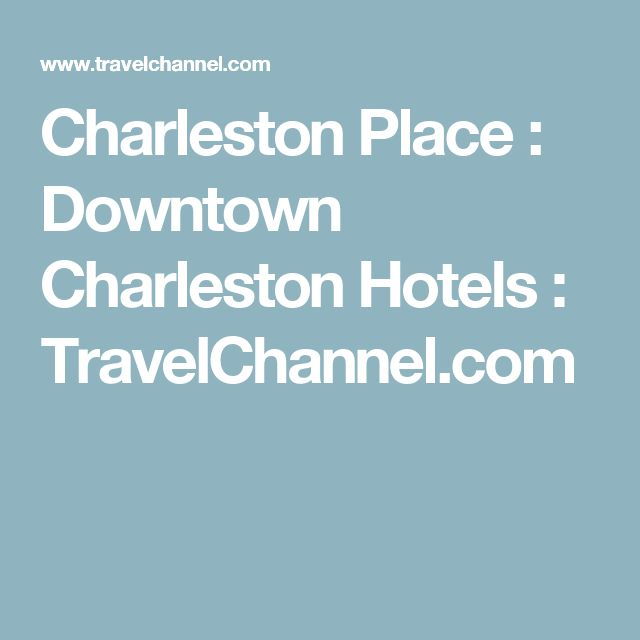 Charleston Place : Downtown Charleston Hotels : TravelChannel.com