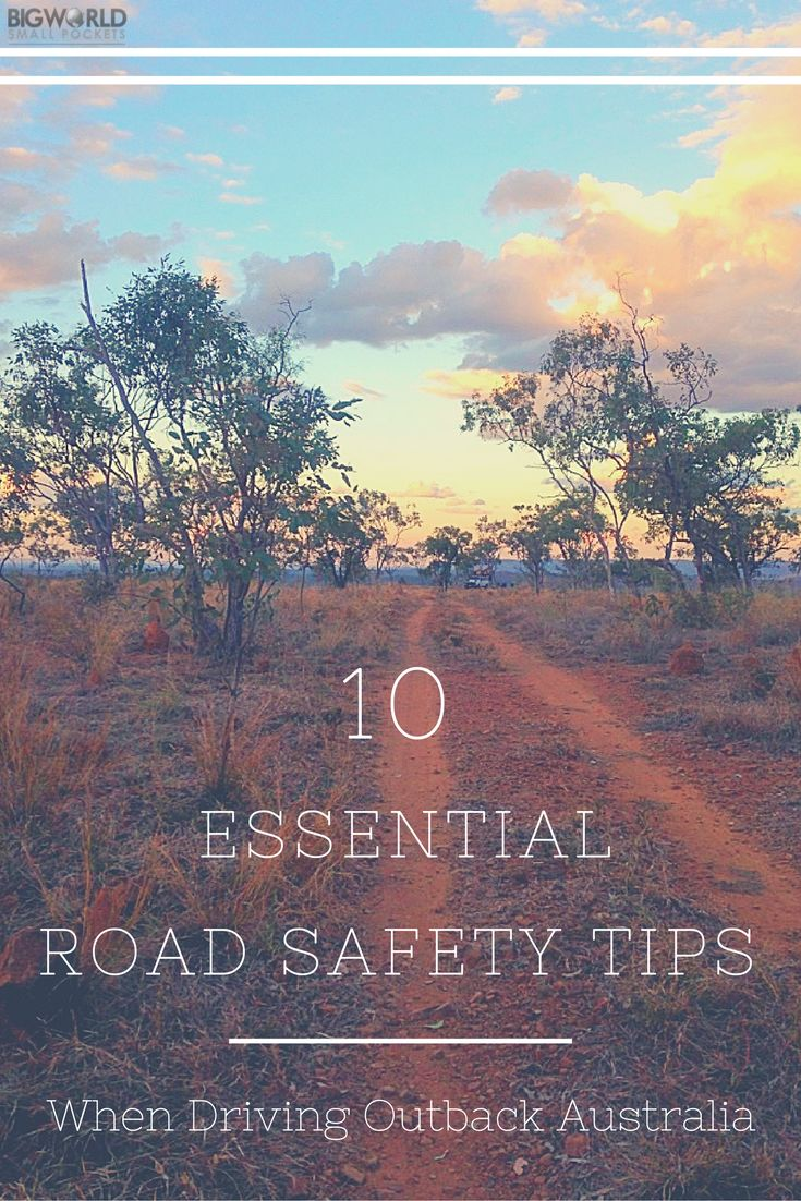 10 Useful Driving Tips For Outback Australia You Should Read {Big World Small Pockets}
