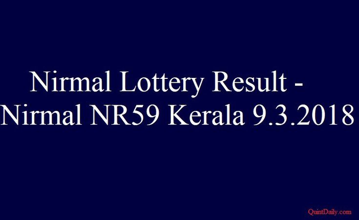 Nirmal Lottery Result - Nirmal NR59 Kerala Today 9.3.2018 - QuintDaily