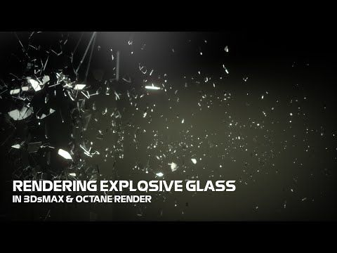 Creating Explosive Glass In 3ds Max and Octane Render | CG Tutorials library