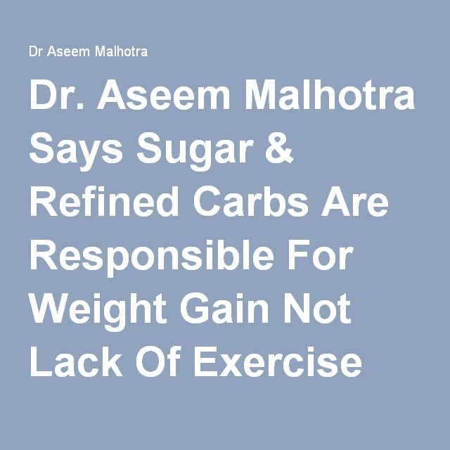 Dr. Aseem Malhotra Says Sugar & Refined Carbs Are Responsible For Weight Gain Not Lack Of Exercise