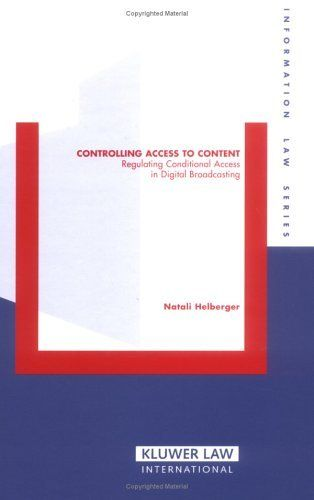 Controlling Access To Content: Regulating Conditional Access in Digital Broadcasting (Information Law Series Set) by Natali Helberger. $172.00. Publisher: Kluwer Law International (July 28, 2005). Author: Natali Helberger. Publication: July 28, 2005. 336 pages
