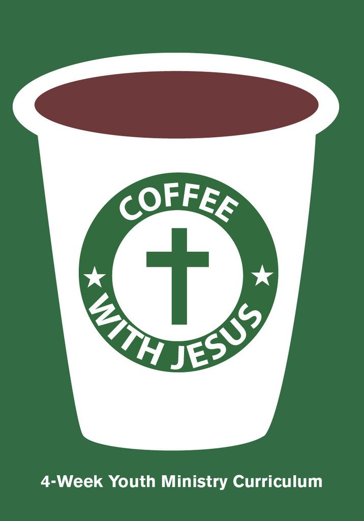 Coffee With Jesus 4-Week Youth Ministry Curriculum