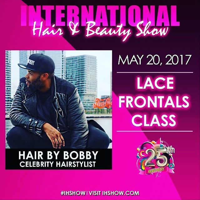 #IHSHOW Classroom Spotlight - Lace Frontals with HairByBOBBY Classroom D – 1pm-2:30pm  HairbyBOBBY'S work speaks for itself.  This celebrity hairstylists and expert weaveologist has been styling the lovely ladies of New York City for over 10 years and is continuously developing innovative techniques for his clients.  With the work ethic of a perfectionist and creative work aesthetic, BOBBY'S technique in Lace Frontal and Lace Closure Installations are nothing short of perfection. Want to…