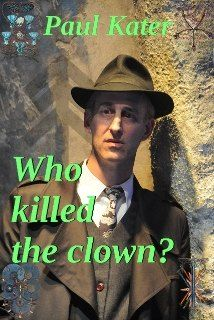Lester Jones isn't your usual detective. He's a Pagan and sometimes resorts to less common ways to solve his assignments. You can read all about this book at http://www.paulkater.com/who-killed-the-clown/