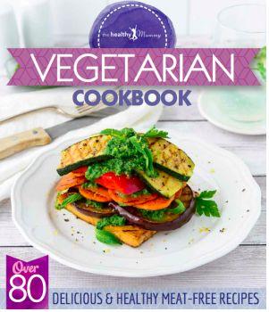 Vegetarian Cookbook | The Healthy Mummy