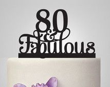 80 Th And Fabulous Cake Topper 80th Birthday Party Decoration Acrylic