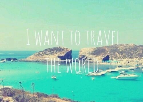 Travelling the world is on one of the top of the list things I want to do