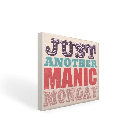 Just Another Manic Monday – 30 x 30cm from Typo Lyrical Prints - R329 (Save 0%)