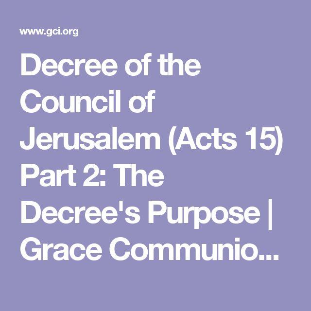 Decree of the Council of Jerusalem (Acts 15) Part 2: The Decree's Purpose   Grace Communion International