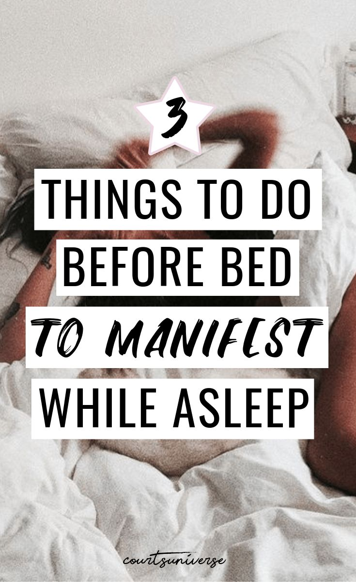3 Things To Do Before Bed To Manifest While Asleep