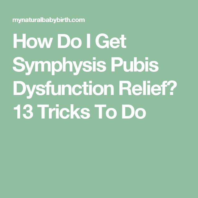 How Do I Get Symphysis Pubis Dysfunction Relief? 13 Tricks To Do