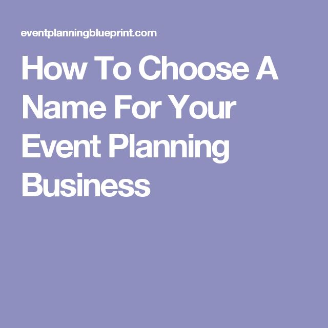 Wedding Planner Names Ideas: How To Choose A Name For Your Event Planning Business