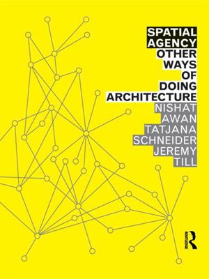 Spatial Agency – Other ways of doing architecture