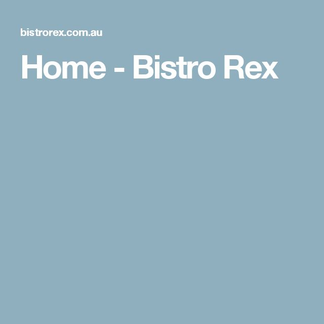 Home - Bistro Rex