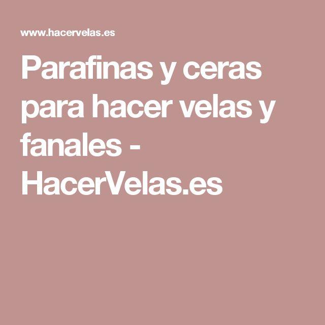 Parafinas y ceras para hacer velas y fanales - HacerVelas.es