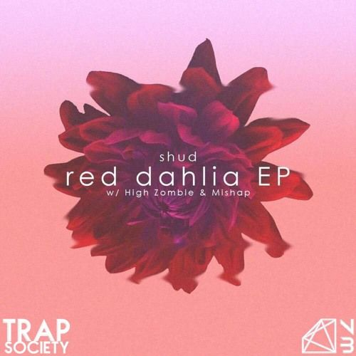 Red Dahlia (Original Mix) By Trap Society In 2019