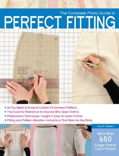 The Complete Photo Guide to Perfect Fitting by Sarah Veblen