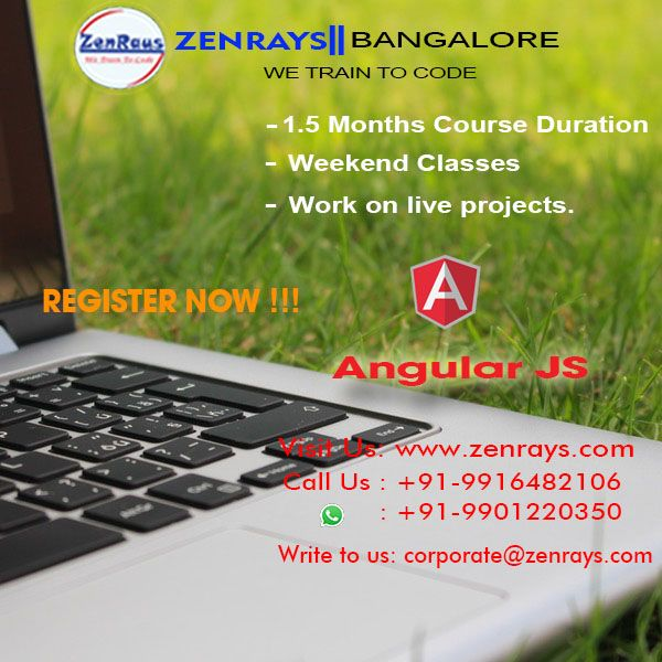 AngularJS Training in Bangalore offered by ZenRays Technologies. 100% job Support, Hands-On Training, Work On Live Project, Training By Experts, Best Training in Bangalore. Write to trainings@zenrays.com, Call +91 9916482106 or WhatsApp +91 9901220350 for more information. http://zenrays.com/angularjs-training