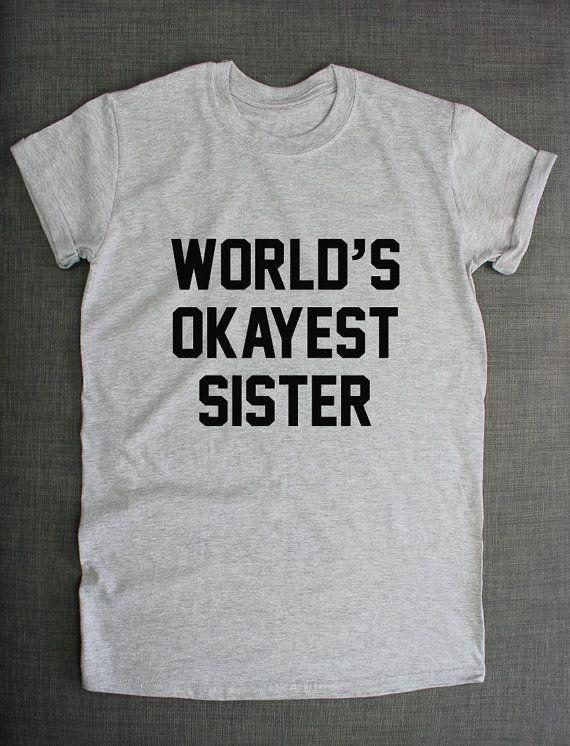 Sister T-Shirt  World's Okayest Sister Sis by ResilienceStreetwear