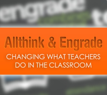 Allthink & Engrade: Changing What Teachers Do in the Classroom