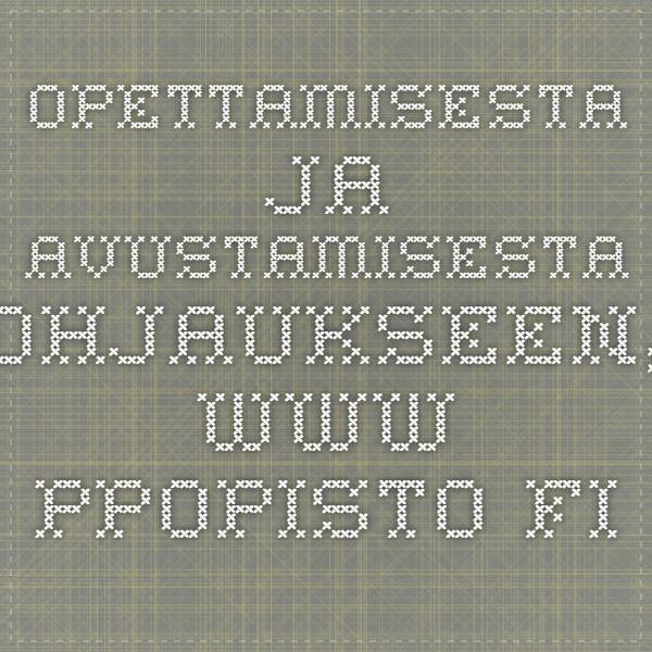 Opettamisesta ja avustamisesta ohjaukseen, www.ppopisto.fi