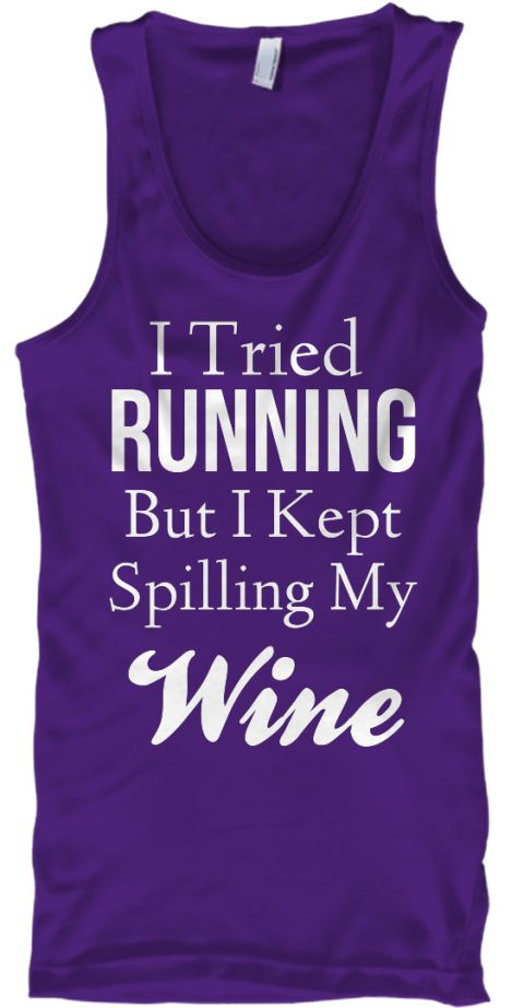 I Tried  Running But I Kept Spilling My  Wine Purple T-Shirt Front
