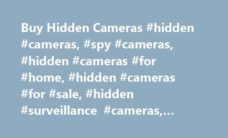 Buy Hidden Cameras #hidden #cameras, #spy #cameras, #hidden #cameras #for #home, #hidden #cameras #for #sale, #hidden #surveillance #cameras, #hidden #spy #cameras # http://turkey.remmont.com/buy-hidden-cameras-hidden-cameras-spy-cameras-hidden-cameras-for-home-hidden-cameras-for-sale-hidden-surveillance-cameras-hidden-spy-cameras/  # Top Categories Hidden Cameras Choosing a hidden camera is something that always requires you to keep a few key things in mind. People turn to hidden cameras…