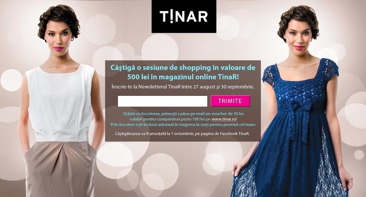 Aţi primit şi folosit online voucherul-cadou de 30 lei de la TinaR? E suficient să vă înscrieţi la Newsletter ca să ajungă la voi pe mail!    AICI: http://www.tinar.ro/concurs.html?hp=1.    Aşa intraţi şi în tragerea la sorţi pentru o sesiune de shopping de 500 lei pe www.tinar.ro. SHARE THE JOY!