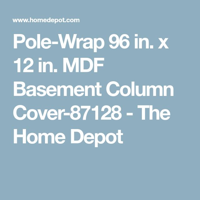Pole-Wrap 96 in. x 12 in. MDF Basement Column Cover-87128 - The Home Depot